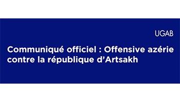Déclaration de l'Union Générale Arménienne de Bienfaisance (UGAB) sur l'offensive azérie contre la République d'Artsakh