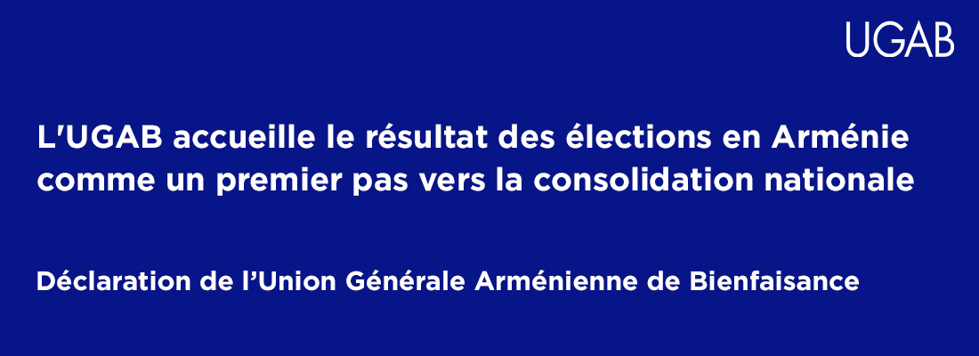 L'UGAB accueille le résultat des élections en Arménie comme un premier pas vers la consolidation nationale