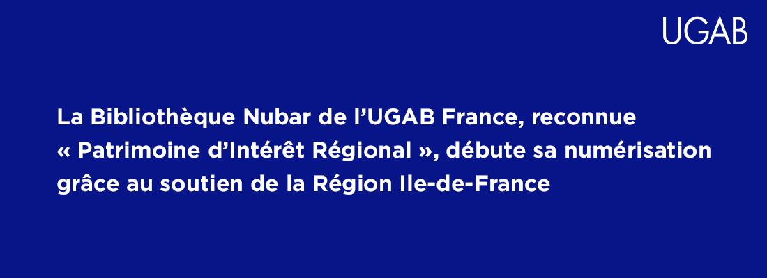 La Bibliothèque Nubar de l'UGAB France, reconnue « Patrimoine d'Intérêt Régional », débute sa numérisation grâce au soutien de la Région Ile-de-France